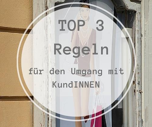 Top 3 Regeln Kundinnen