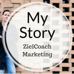 ZielCoach-Marketing: My Story