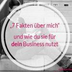 7 Business Fakten (für dich) über mich