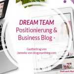 Dream Team: Positionierung und Business Blog