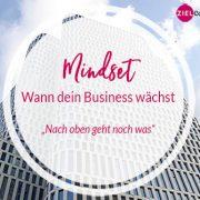 Mindset: Warum dein Business nicht wächst