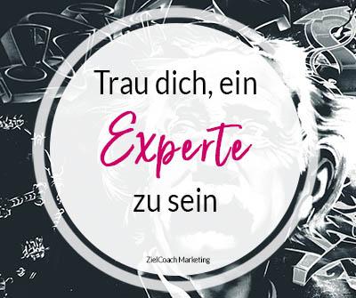 Trau dich, ein Experte zu sein
