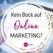 Keinen Bock auf Online Marketing?