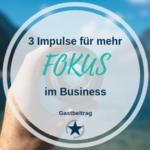 Mehr Fokus für dein Business