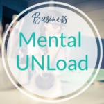 Mental UNLoad - Weniger Kopfchaos im Business