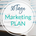 Dein Marketingplan - 30 Tage voller Ideen