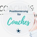 Positionierung für Coaches