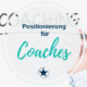 Positionierung Coaches