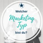 Welcher Marketing Typ bist du?